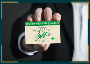 How To Get A Medical Marijuana Card in Delaware 2021