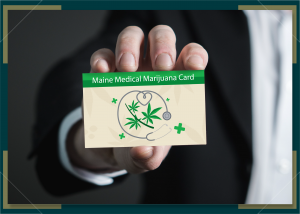 How To Get A Medical Marijuana Card in Maine 2021
