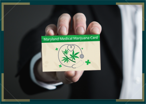 How To Get A Medical Marijuana Card in Maryland 2021